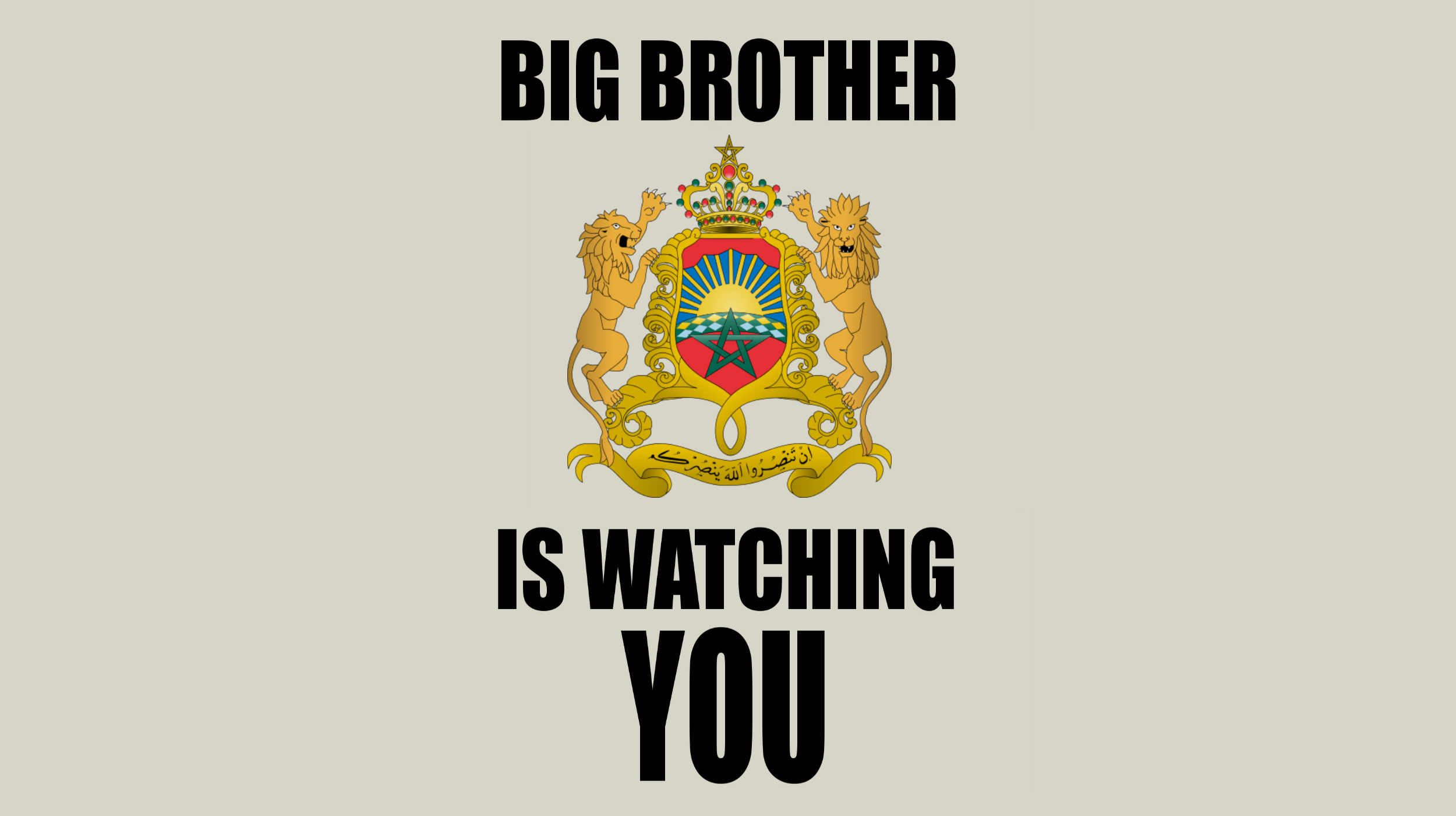 The Moroccan Big Brother is watching you